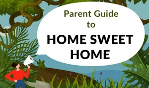 home sweet home parent guide