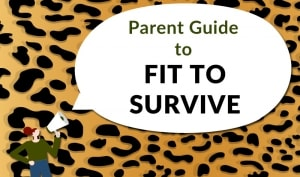 parent guide fit survive