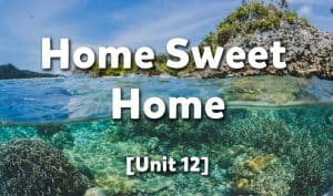 Home Sweet Home [Unit 12]