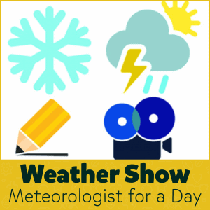 Weather Show Meteorologist for a Day