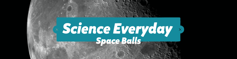 Science Everyday - Space Balls