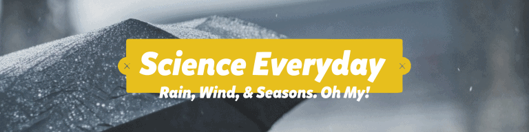 Science Everyday - Rain, Wind, & Seasons. Oh My!