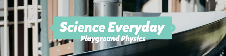 Science Everyday - Playground Physics