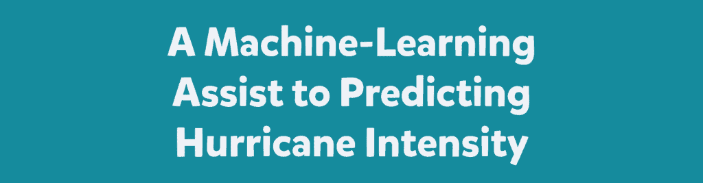 A Machine-Learning Assist to Predicting Hurricane Intensity